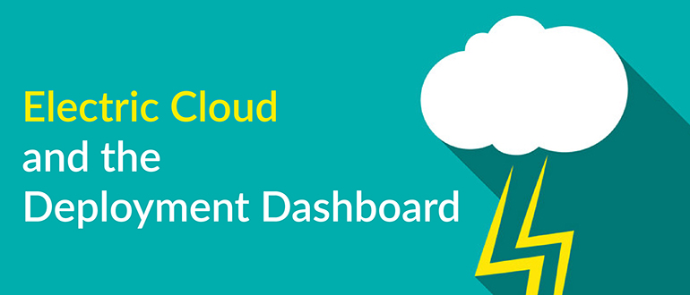 Electric Cloud and the Deployment Dashboard