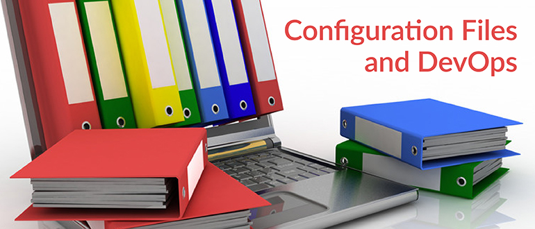 Configuration Files and DevOps