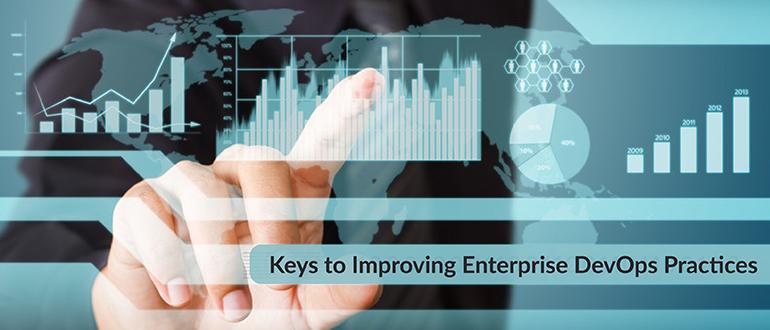 Keys to Improving Enterprise DevOps Practices