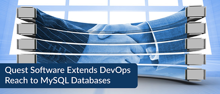 Quest Software Extends DevOps Reach to MySQL Databases