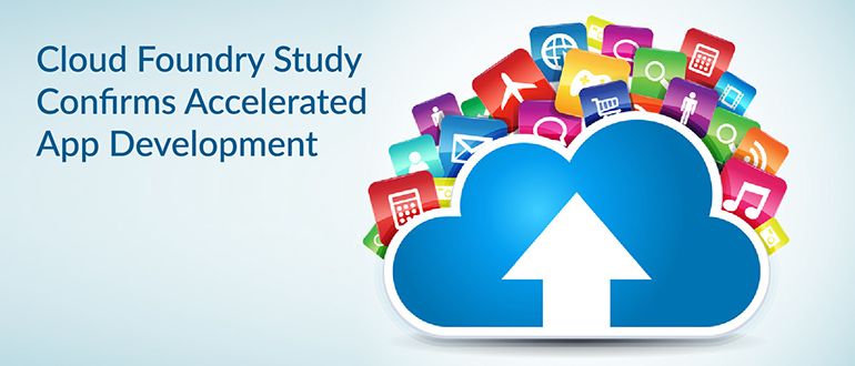 Cloud Foundry Study Confirms Accelerated App Development