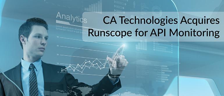 CA Technologies Acquires Runscope for API Monitoring