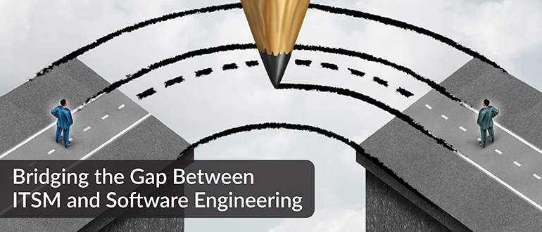 Bridging the Gap Between ITSM and Software Engineering