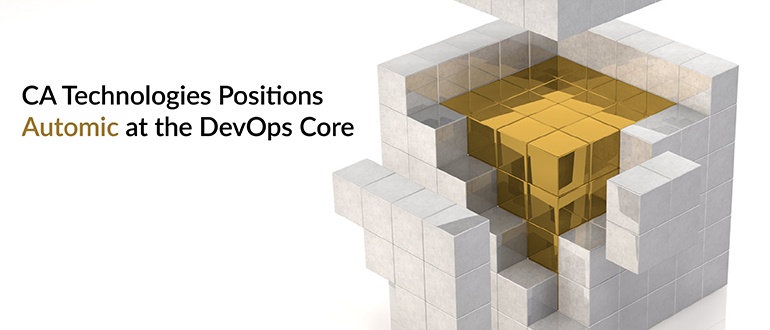 CA Technologies Positions Automic at the DevOps Core