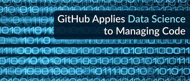 GitHub Applies Data Science to Managing Code - DevOps com