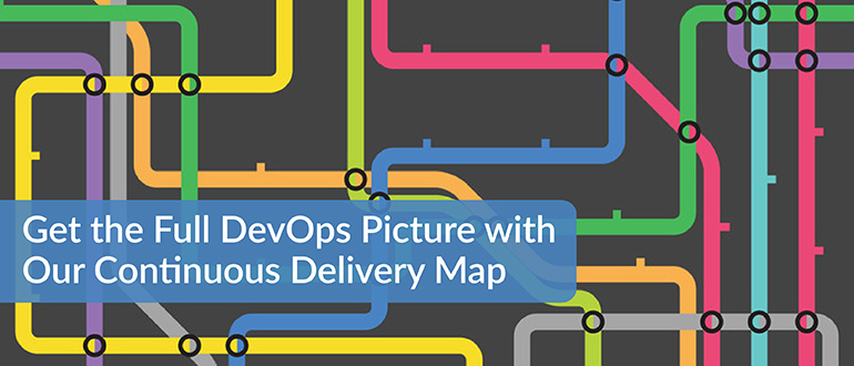 Get the Full DevOps Picture with our Continuous Delivery Map