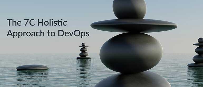 7C approach, agile, continuous, developers, devops, DevOps management, holistic DevOps, waterfall