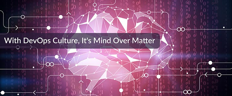 With DevOps Culture, It's Mind Over Matter