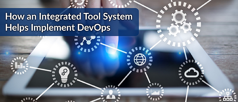 How an Integrated Tool System Helps Implement DevOps