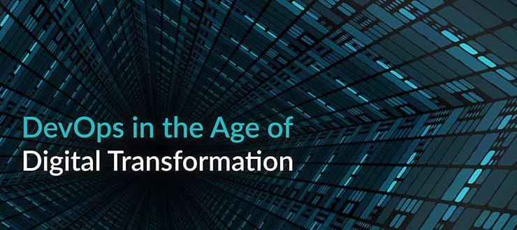 DevOps in the Age of Digital Transformation