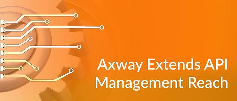 Axway Extends API Management Reach