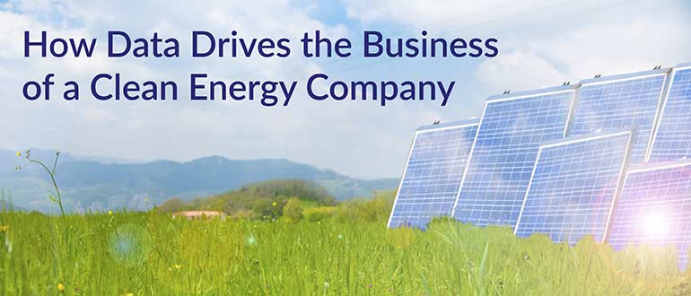 How Data Drives the Business of a Clean Energy Company