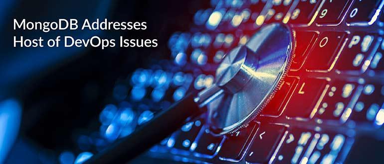 MongoDB Addresses Host of DevOps Issues
