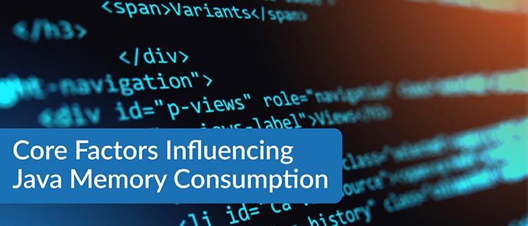 Core Factors Influencing Java Memory Consumption