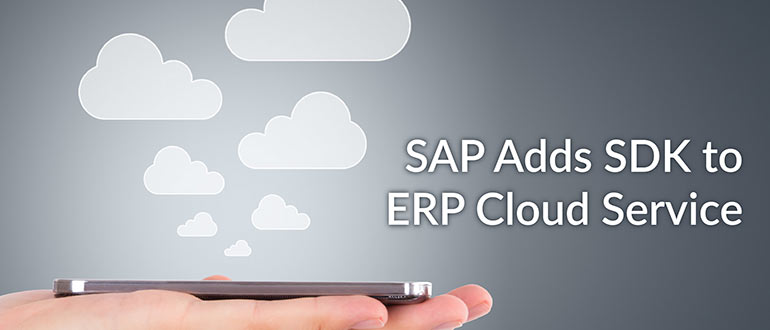 SAP Adds SDK to ERP Cloud Service