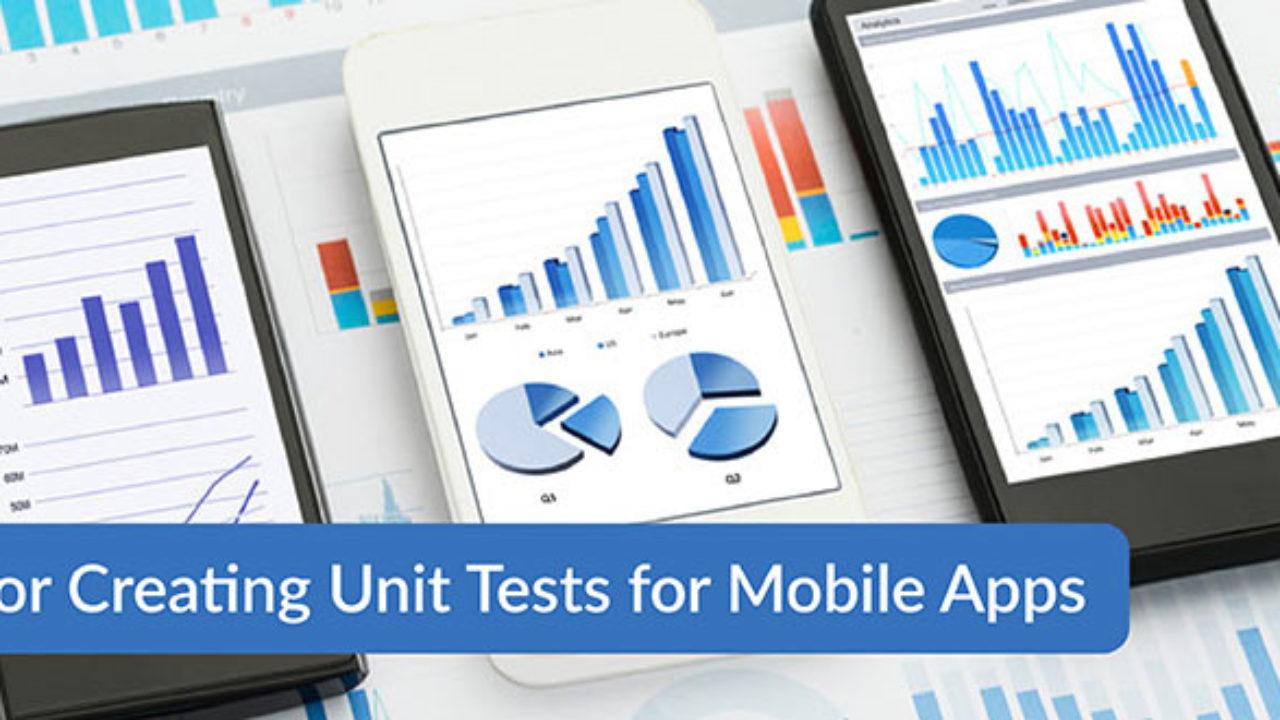 Tips for Creating Unit Tests for Mobile Apps - DevOps com