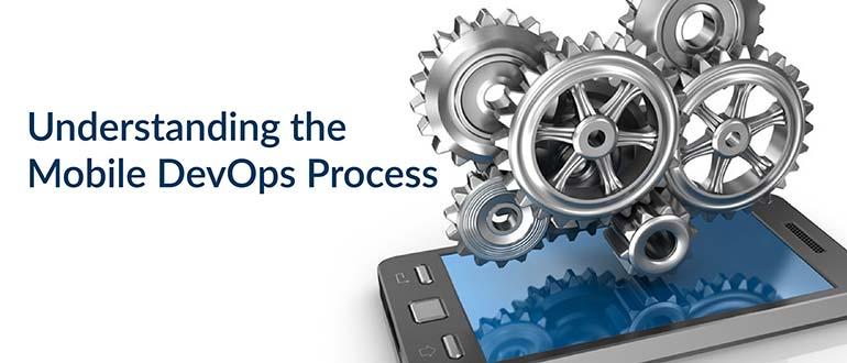 Understanding the Mobile DevOps Process