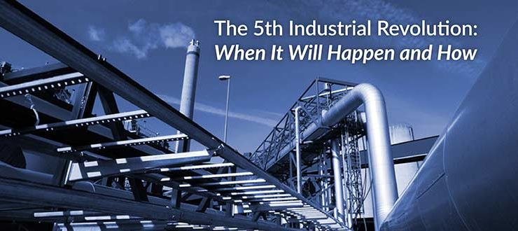 The 5th Industrial Revolution: When It Will Happen and How