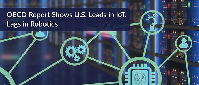 OECD Report Shows U.S. Leads in IoT, Lags in Robotics