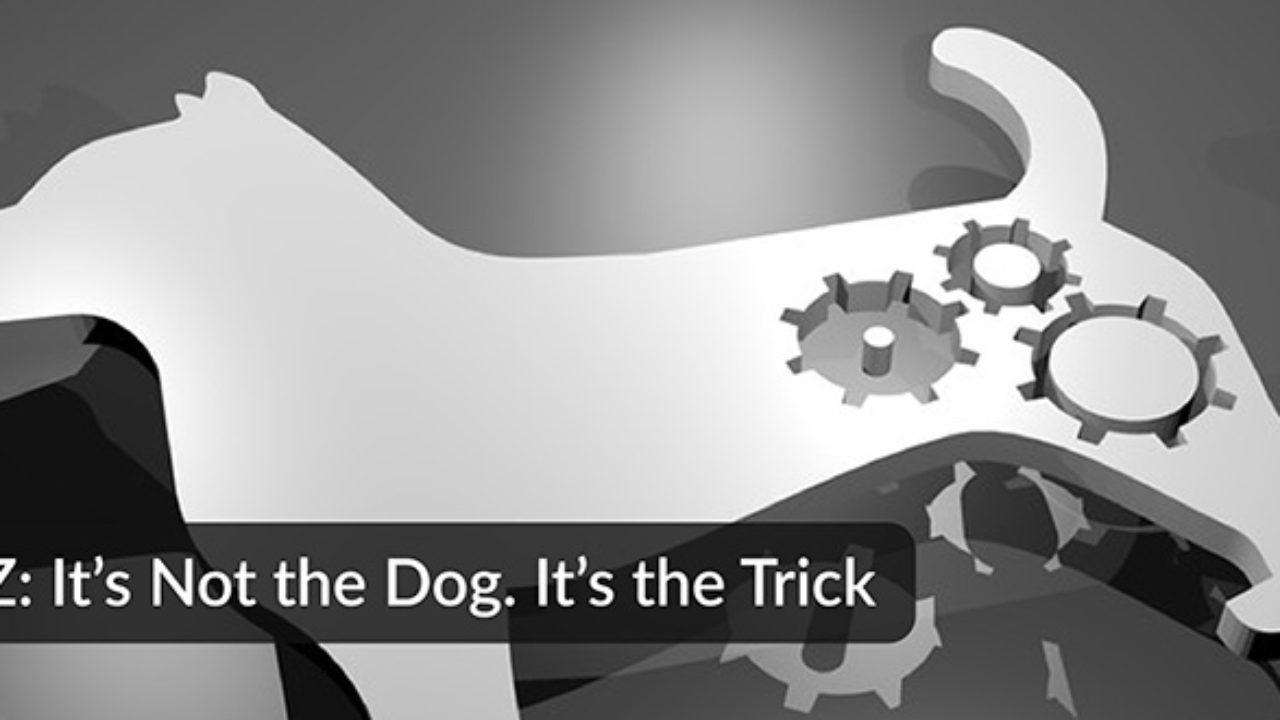 IBM Z: It's Not the Dog  It's the Trick - DevOps com
