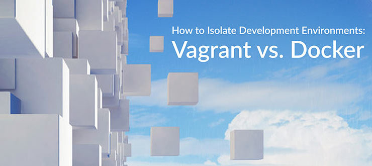 Development Environments Vagrant Docker
