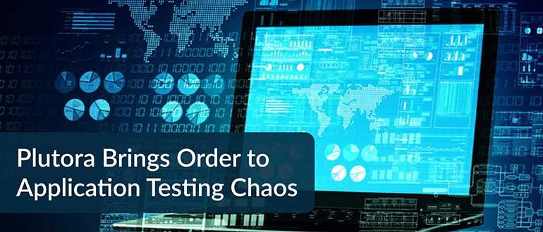 Plutora Application Testing Chaos