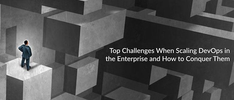 Challenges Scaling DevOps Enterprise