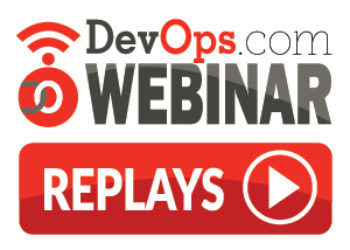 DevOps.com Webinar Replays