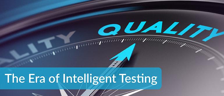 Era of Intelligent Testing