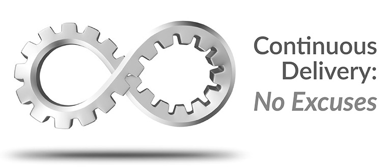 Continuous Delivery No Excuses