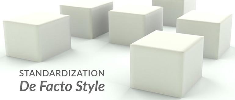 Standardization De Facto Style