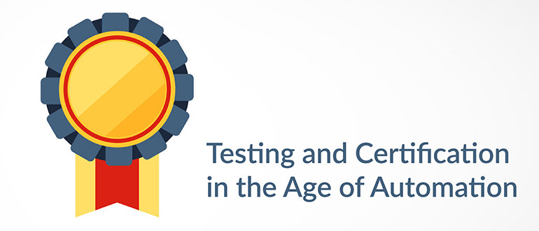 Testing and Certification in the Age of Automation - DevOps com