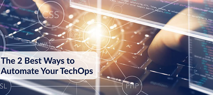 Automate Your TechOps