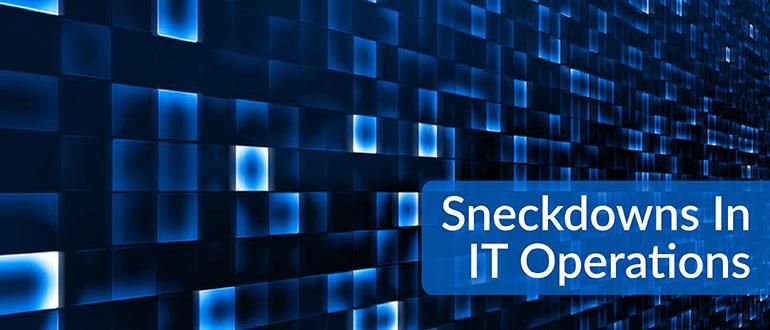 Sneckdowns in IT Operations