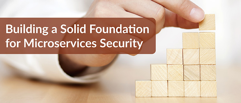 Solid Foundation Microservices Security