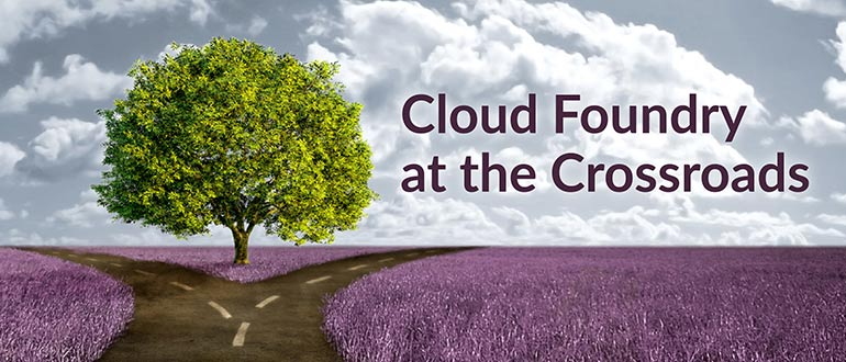 Cloud Foundry at Crossroads