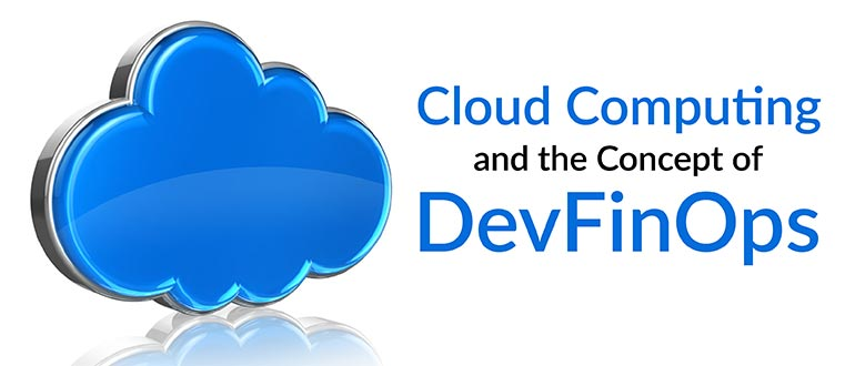Cloud Computing and the Concept of DevFinOps - DevOps.com