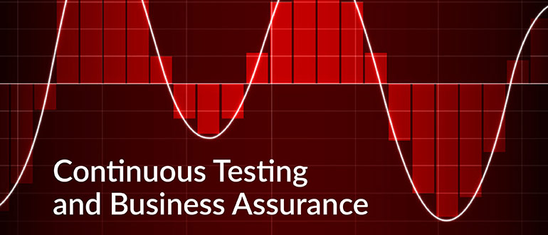 Continuous Testing Business Assurance