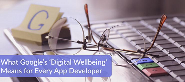 Google's 'Digital Wellbeing' Means