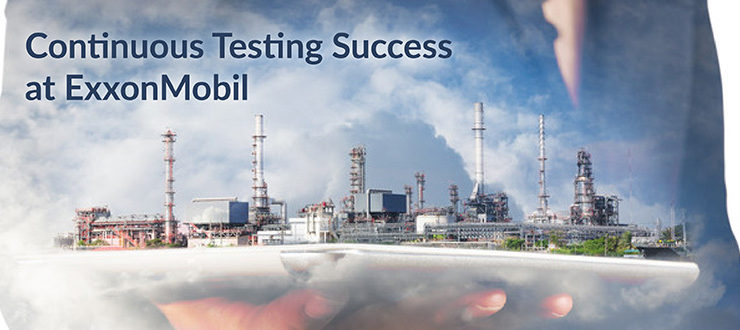 Continuous Testing Success at ExxonMobil