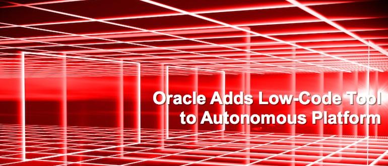 Oracle Adds Low-Code Tool to Autonomous Platform