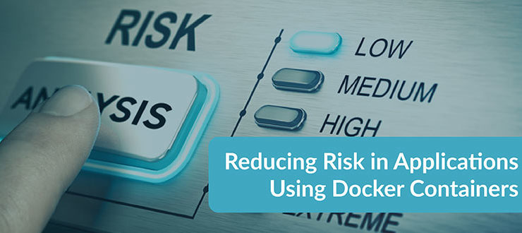 Reducing Risk in Applications