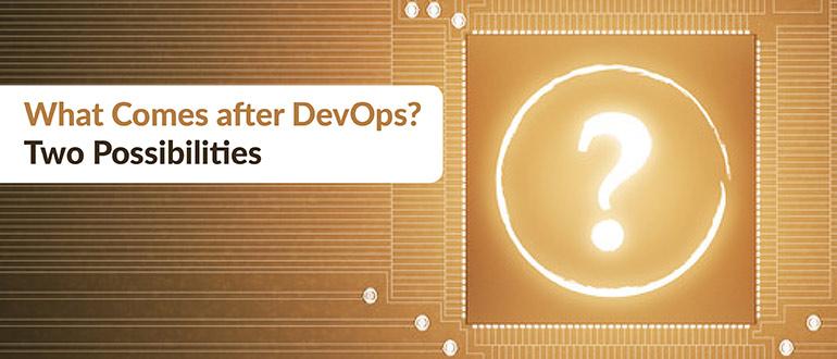 What Comes after DevOps?