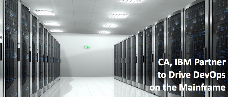 CA, IBM Partner to Drive DevOps on the Mainframe