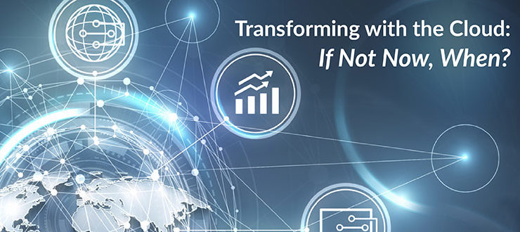 Transforming with the Cloud