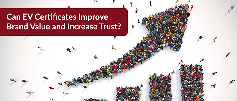 Improve Brand Value and Increase Trust