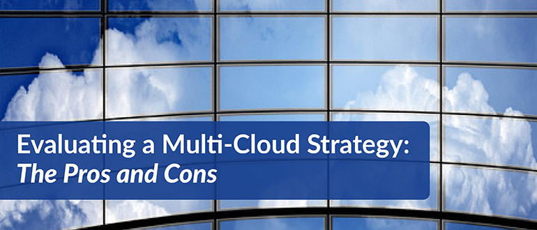 Evaluating a Multi-Cloud Strategy