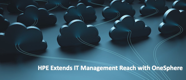 HPE Extends IT Management Reach with OneSphere