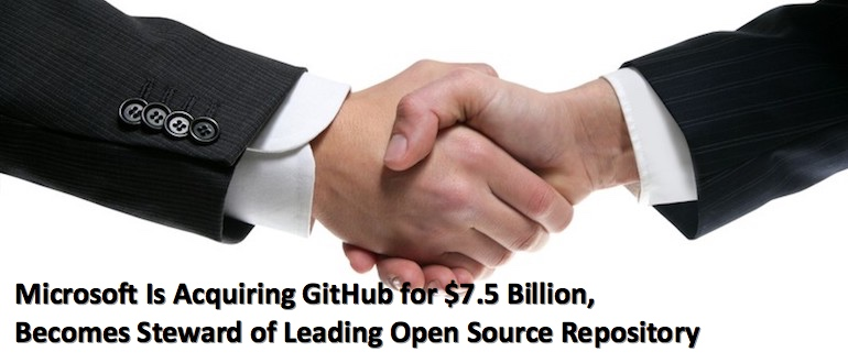 Microsoft Is Acquiring GitHub for $7.5B, Becomes Steward of Leading Open Source Repository