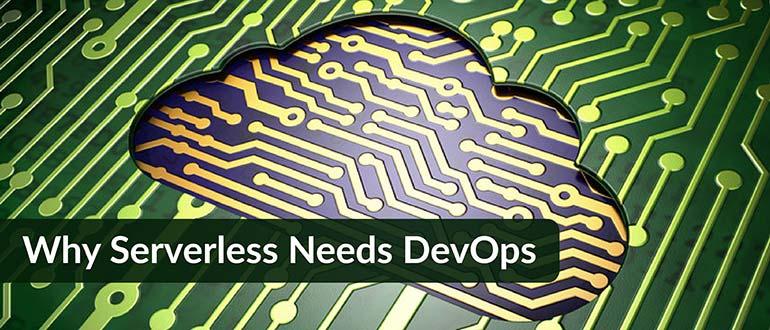 Why Serverless Needs DevOps